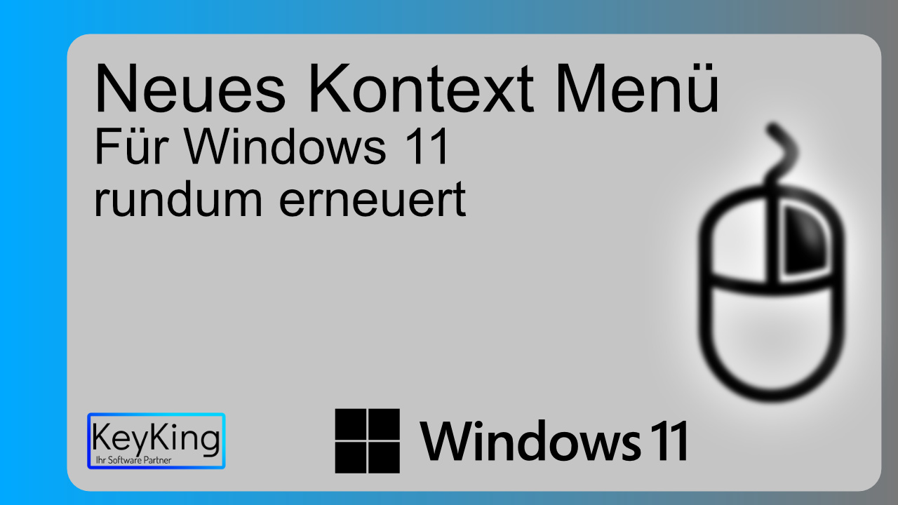 Windows 11 und das neue Kontextmenü - Windows 11 und das neue Kontextmenü