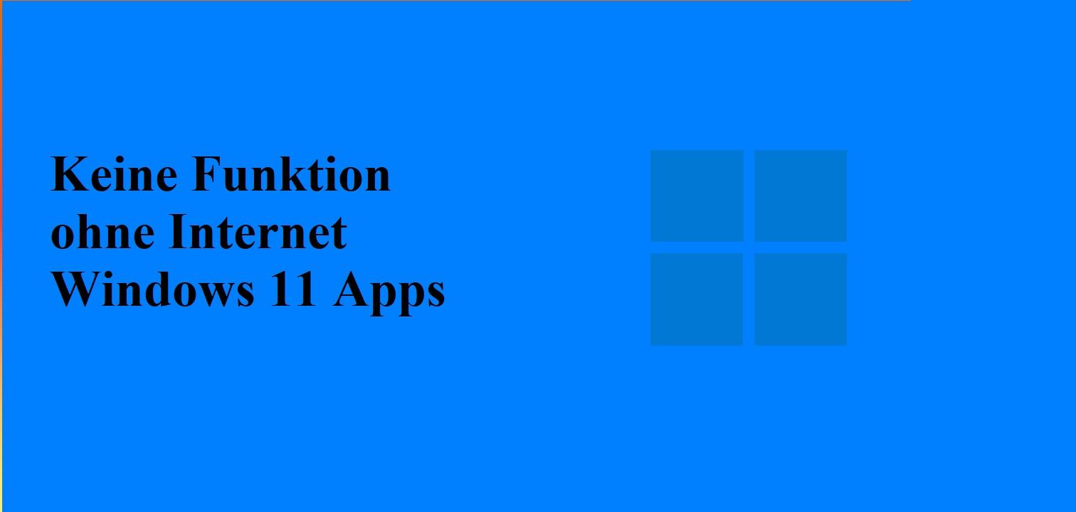 Apps brauchen Internet Verbindung Windows 11 - Apps brauchen Internet Verbindung Windows 11